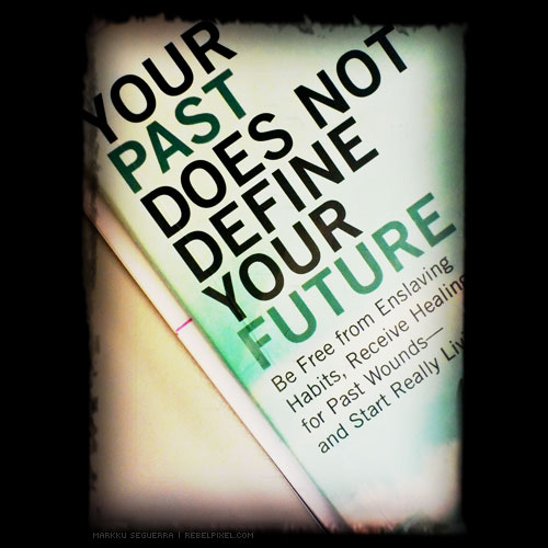 Your past does not define your future.